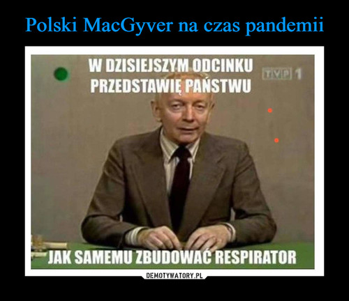 Polski MacGyver na czas pandemii