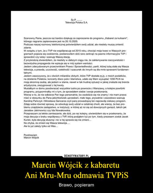 Marcin Wójcik z kabaretu  Ani Mru-Mru odmawia TVPiS