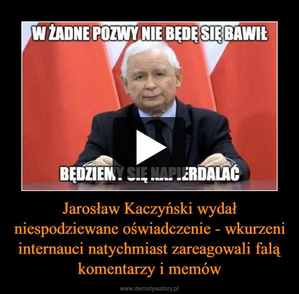 Jarosław Kaczyński wydał niespodziewane oświadczenie - wkurzeni internauci natychmiast zareagowali falą komentarzy i memów –
