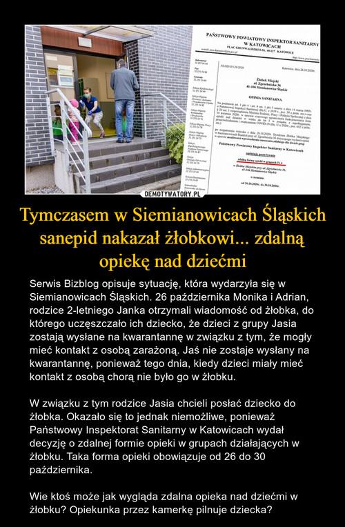 Tymczasem w Siemianowicach Śląskich sanepid nakazał żłobkowi... zdalną opiekę nad dziećmi