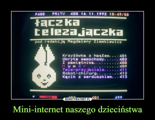 Mini-internet naszego dzieciństwa –