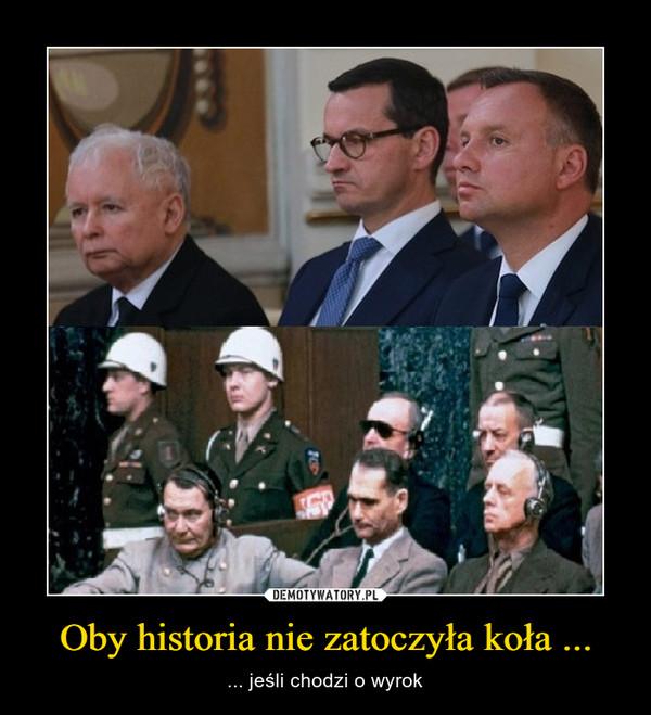 Oby historia nie zatoczyła koła ... – ... jeśli chodzi o wyrok