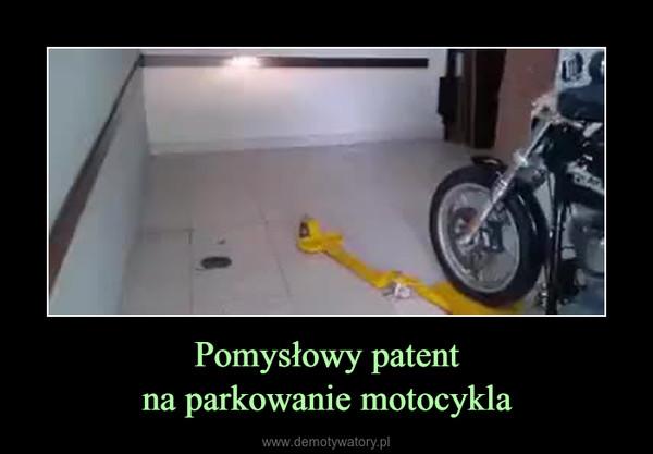 Pomysłowy patentna parkowanie motocykla –
