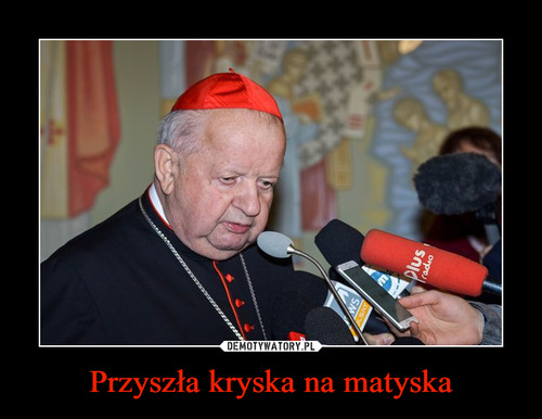 Przyszła kryska na matyska