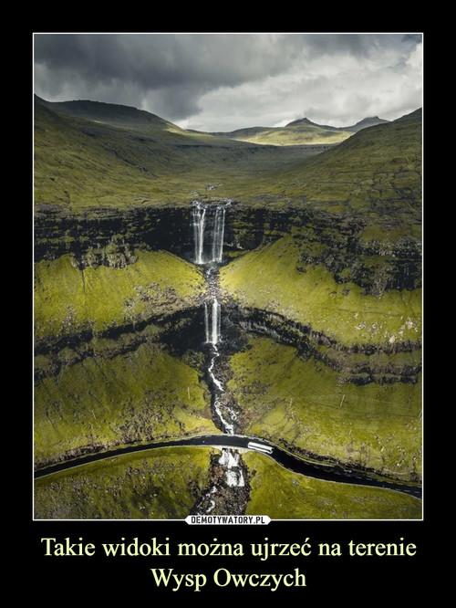 Takie widoki można ujrzeć na terenie Wysp Owczych
