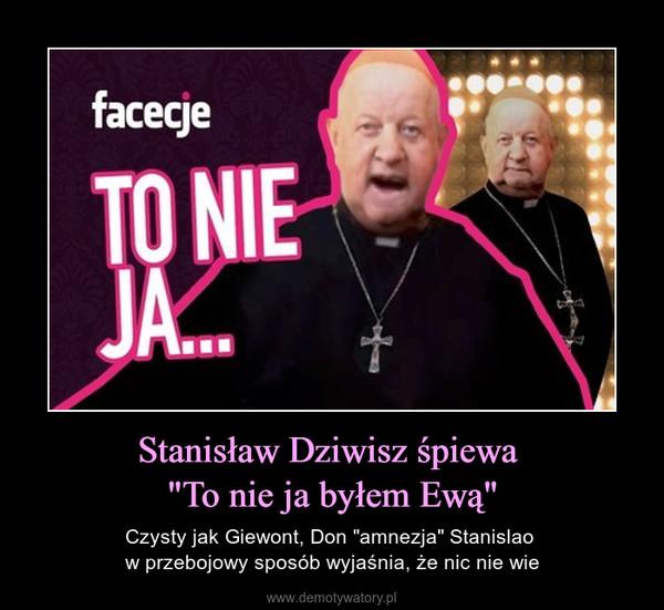 """Stanisław Dziwisz śpiewa """"To nie ja byłem Ewą"""" – Czysty jak Giewont, Don """"amnezja"""" Stanislao w przebojowy sposób wyjaśnia, że nic nie wie"""