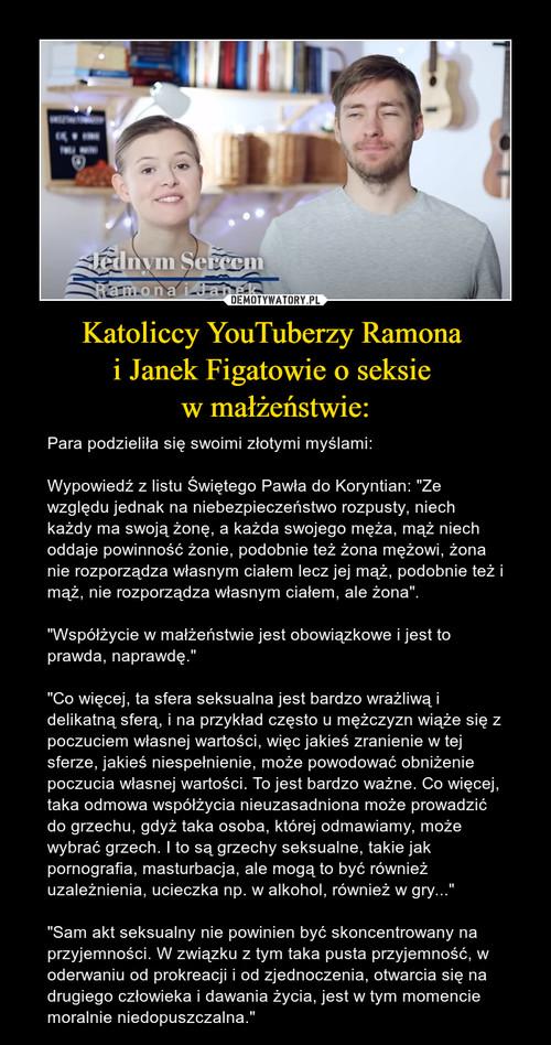 Katoliccy YouTuberzy Ramona  i Janek Figatowie o seksie  w małżeństwie: