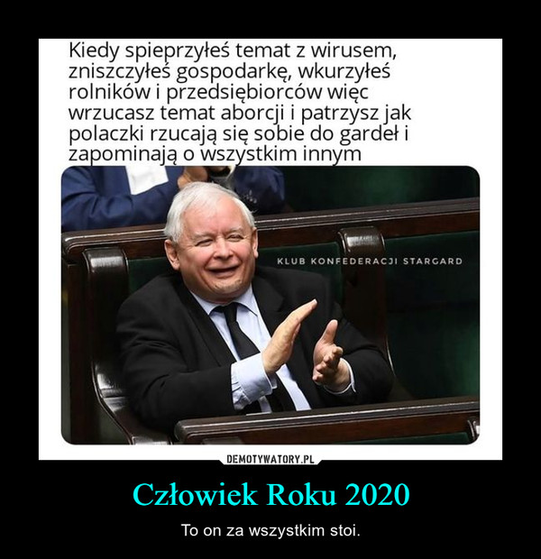 Człowiek Roku 2020 – To on za wszystkim stoi.