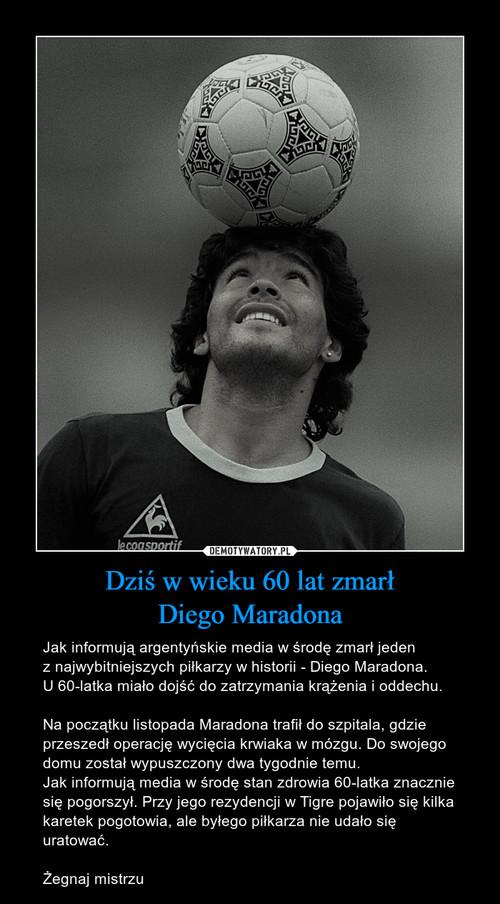 Dziś w wieku 60 lat zmarł Diego Maradona