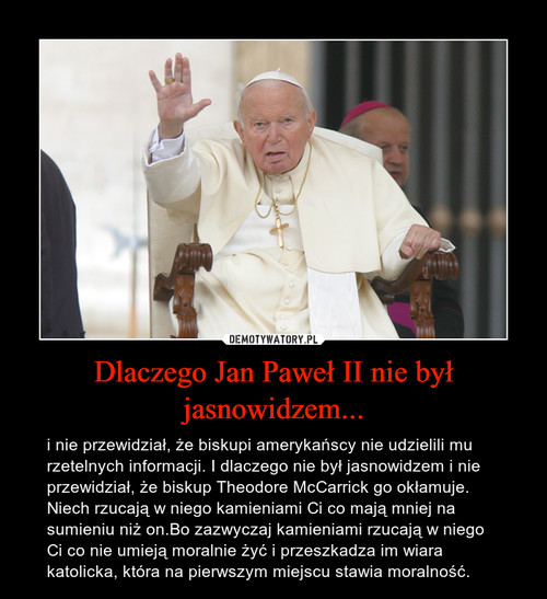 Dlaczego Jan Paweł II nie był jasnowidzem...