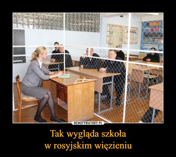 Tak wygląda szkoław rosyjskim więzieniu –