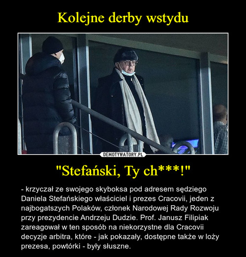 "Kolejne derby wstydu ""Stefański, Ty ch***!"""