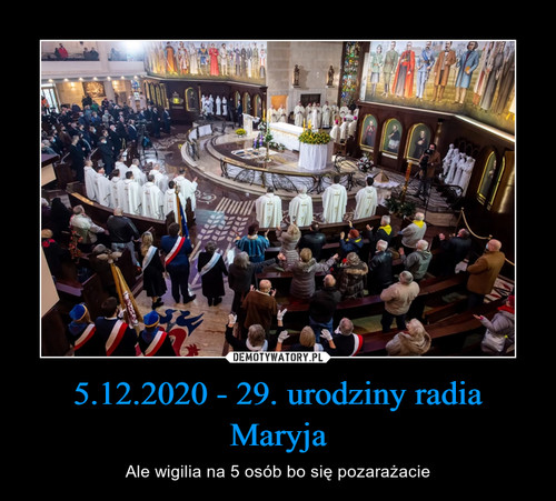 5.12.2020 - 29. urodziny radia Maryja
