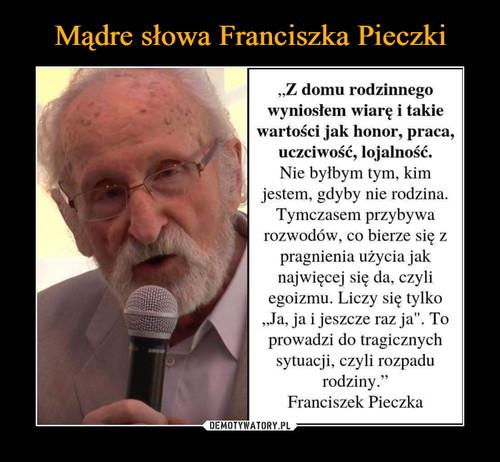 Mądre słowa Franciszka Pieczki