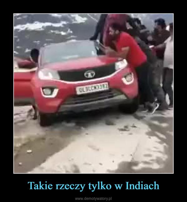 Takie rzeczy tylko w Indiach –