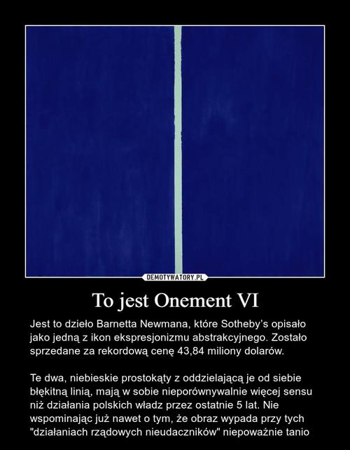 To jest Onement VI
