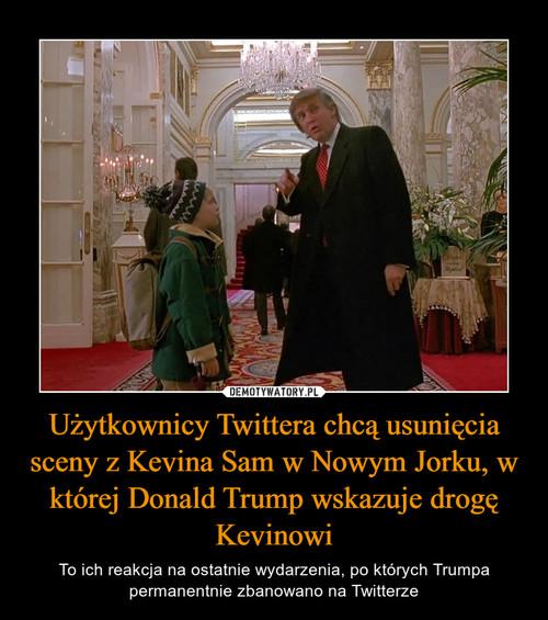 Użytkownicy Twittera chcą usunięcia sceny z Kevina Sam w Nowym Jorku, w której Donald Trump wskazuje drogę Kevinowi