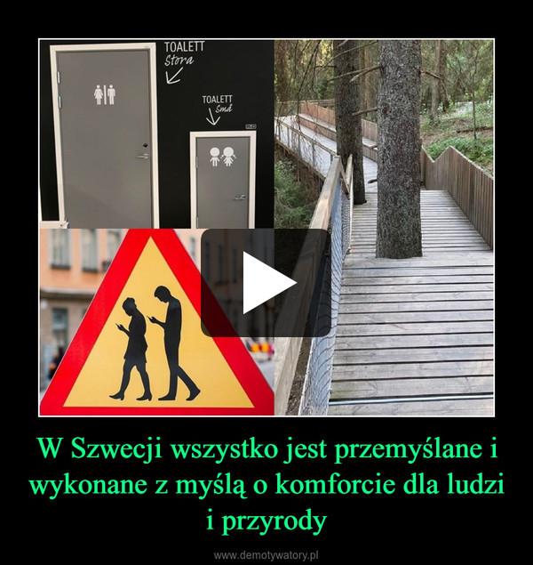 W Szwecji wszystko jest przemyślane i wykonane z myślą o komforcie dla ludzi i przyrody –