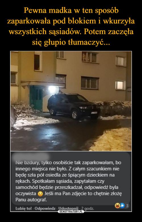 Pewna madka w ten sposób zaparkowała pod blokiem i wkurzyła wszystkich sąsiadów. Potem zaczęła się głupio tłumaczyć...