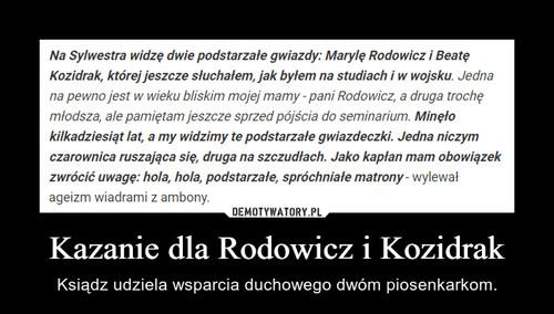 Kazanie dla Rodowicz i Kozidrak