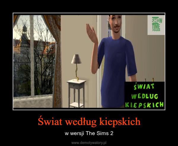Świat według kiepskich – w wersji The Sims 2