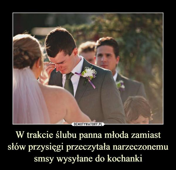 W trakcie ślubu panna młoda zamiast słów przysięgi przeczytała narzeczonemu smsy wysyłane do kochanki –