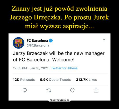 Znany jest już powód zwolnienia Jerzego Brzęczka. Po prostu Jurek miał wyższe aspiracje...