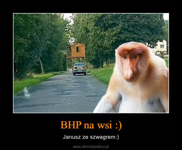BHP na wsi :) – Janusz ze szwagrem:)