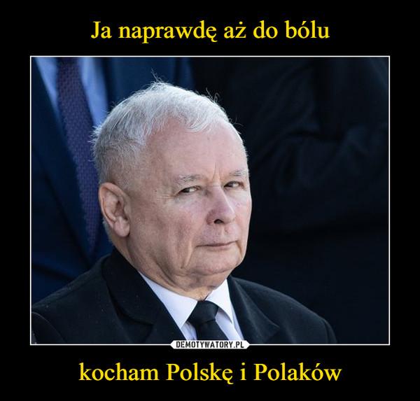 kocham Polskę i Polaków –