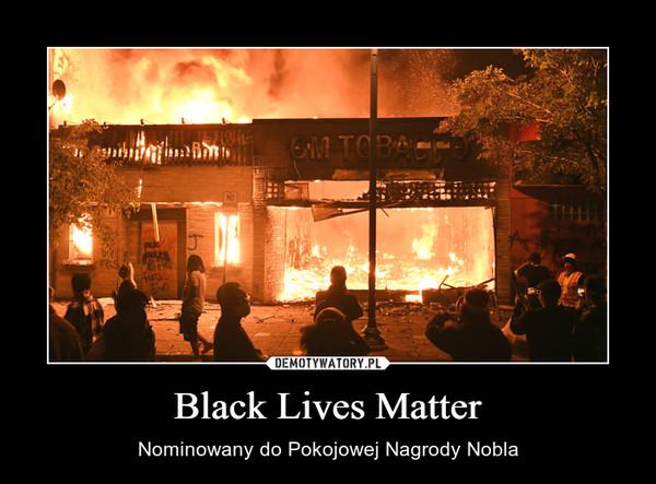Black Lives Matter – Nominowany do Pokojowej Nagrody Nobla