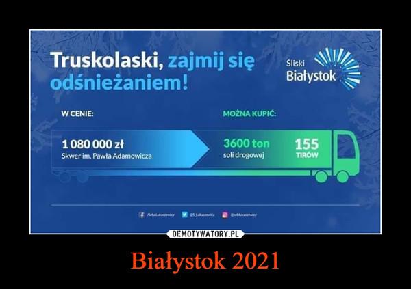 Białystok 2021 –