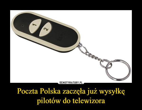 Poczta Polska zaczęła już wysyłkę pilotów do telewizora –