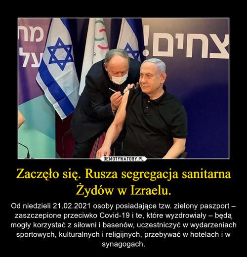 Zaczęło się. Rusza segregacja sanitarna Żydów w Izraelu.