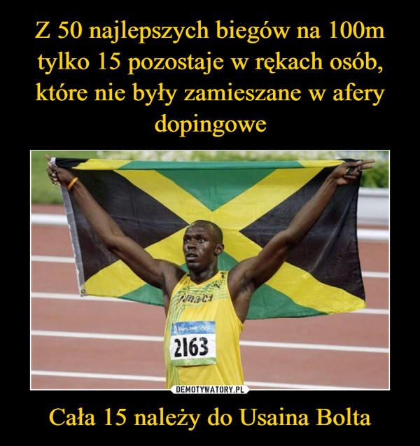 Cała 15 należy do Usaina Bolta –