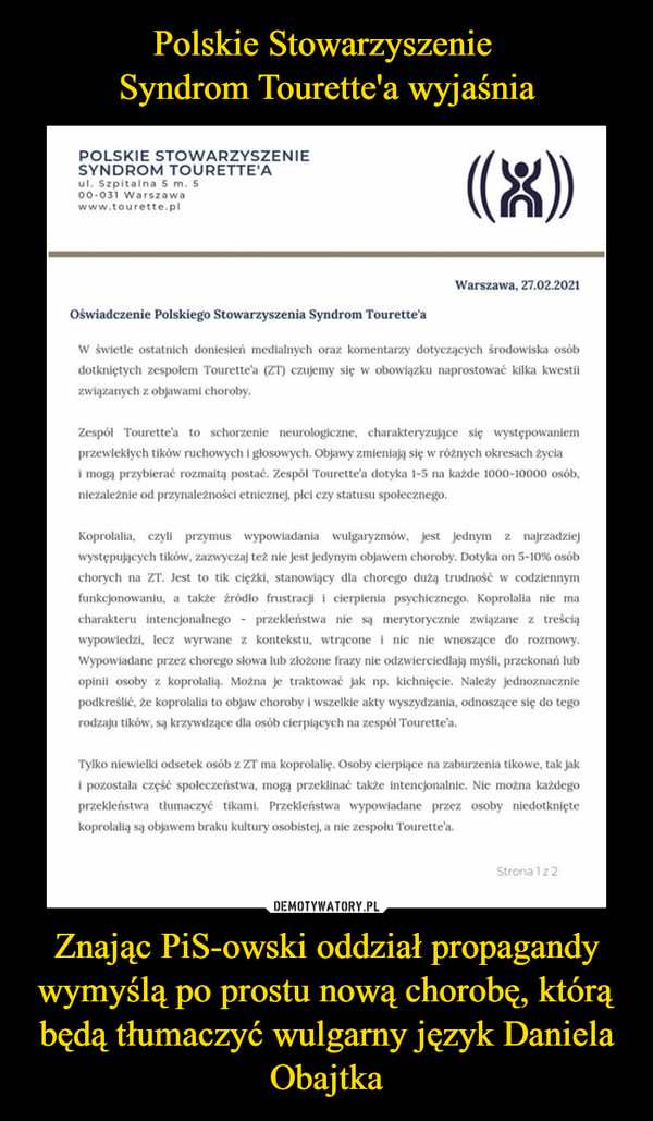 Polskie Stowarzyszenie  Syndrom Tourette'a wyjaśnia Znając PiS-owski oddział propagandy wymyślą po prostu nową chorobę, którą będą tłumaczyć wulgarny język Daniela Obajtka