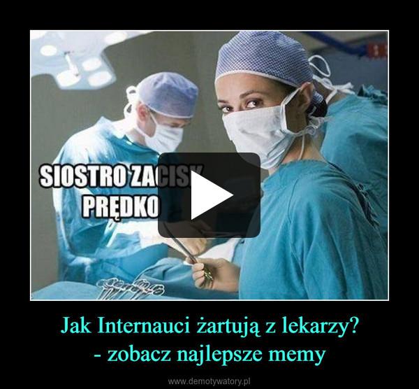 Jak Internauci żartują z lekarzy?- zobacz najlepsze memy –