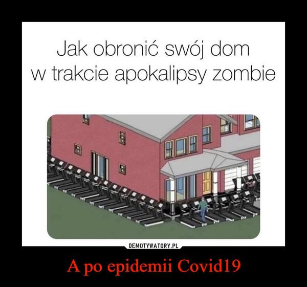A po epidemii Covid19 –