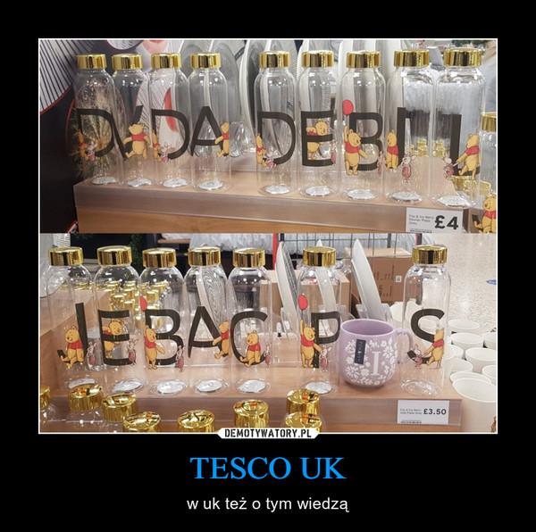 TESCO UK – w uk też o tym wiedzą