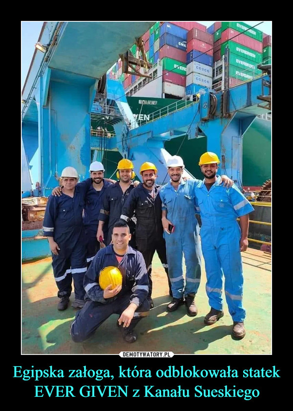 Egipska załoga, która odblokowała statek EVER GIVEN z Kanału Sueskiego –