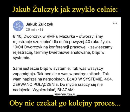 Jakub Żulczyk jak zwykle celnie: Oby nie czekał go kolejny proces...