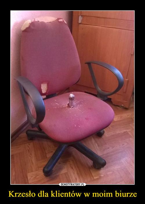 Krzesło dla klientów w moim biurze