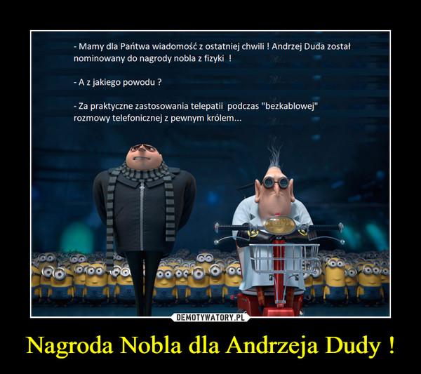 Nagroda Nobla dla Andrzeja Dudy ! –