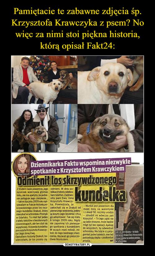 Pamiętacie te zabawne zdjęcia śp. Krzysztofa Krawczyka z psem? No więc za nimi stoi piękna historia, którą opisał Fakt24: