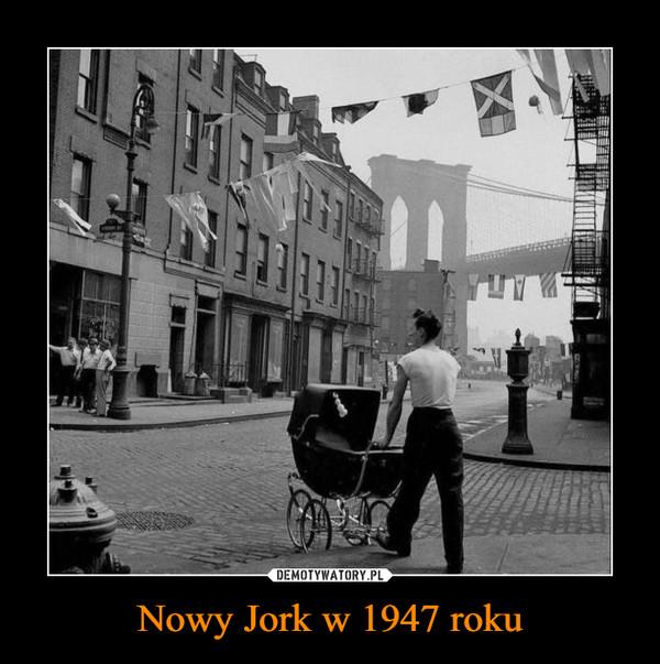 Nowy Jork w 1947 roku –