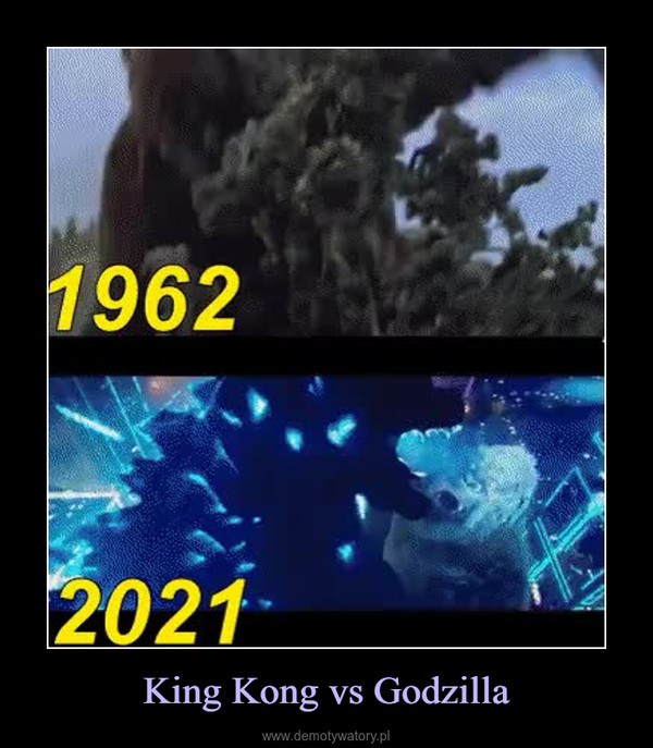 King Kong vs Godzilla –