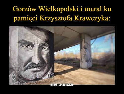 Gorzów Wielkopolski i mural ku pamięci Krzysztofa Krawczyka:
