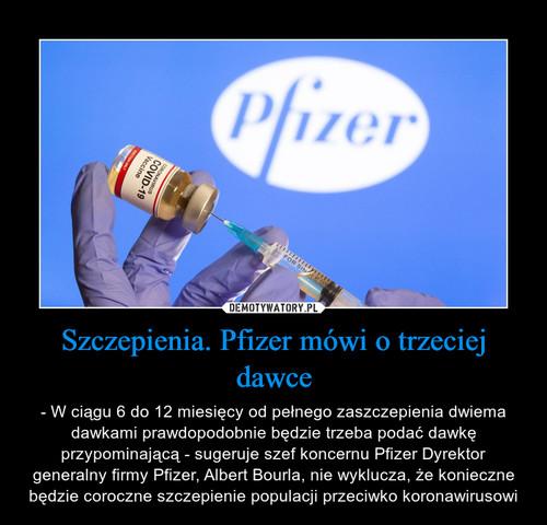Szczepienia. Pfizer mówi o trzeciej dawce
