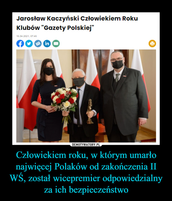 """Człowiekiem roku, w którym umarło najwięcej Polaków od zakończenia II WŚ, został wicepremier odpowiedzialny za ich bezpieczeństwo –  Jarosław Kaczyński Człowiekiem RokuKlubów """"Gazety Polskiej"""""""