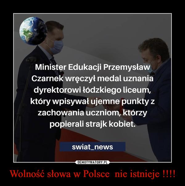 Wolność słowa w Polsce  nie istnieje !!!! –