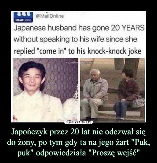 """Japończyk przez 20 lat nie odezwał się do żony, po tym gdy ta na jego żart """"Puk, puk"""" odpowiedziała """"Proszę wejść"""" –"""
